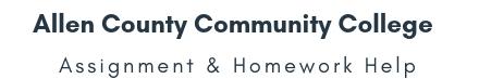 Allen County Community College Assignment &Homework Help